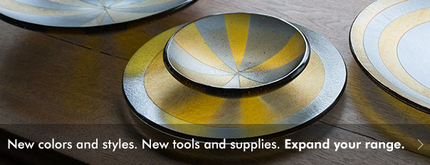 New colors and styles, new tools and supplies. Expand your range.