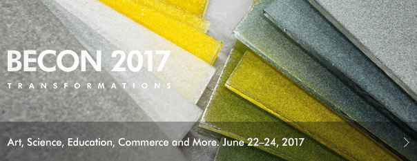 BECon 2017: Transformations. Art, Science, Education, Commerce and More. June 22–24, 2017.